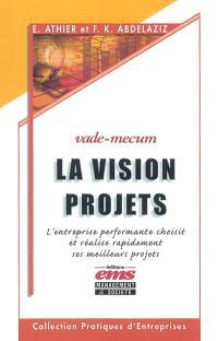 La vision projets : vade-mecum