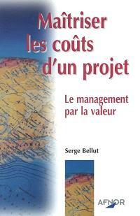 Maîtriser les coûts d'un projet : le management par la valeur