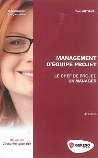 Management d'équipe projet : le chef de projet, un manager