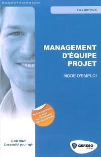 Management d'équipe projet : mode d'emploi