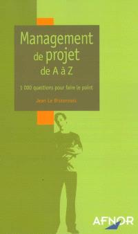Management de projet de A à Z : 1000 questions pour faire le point