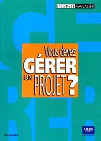 Vous devez gérer un projet ?