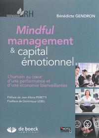 Mindful management & capital émotionnel : l'humain au coeur d'une performance et d'une économie bienveillantes