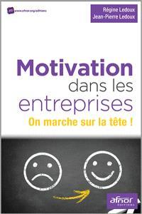 Motivation dans les entreprises : on marche sur la tête !