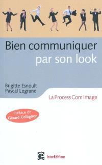 Bien communiquer par son look : la process com image