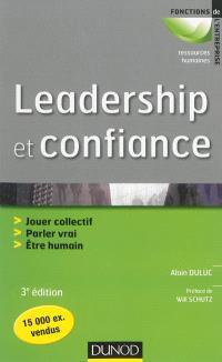 Leadership et confiance : jouer collectif, parler vrai, être humain