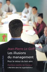 Les illusions du management : pour le retour du bon sens