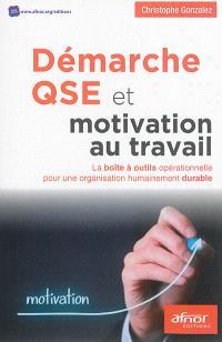 Démarche QSE et motivation au travail : la boîte à outils opérationnelle pour une organisation humainement durable