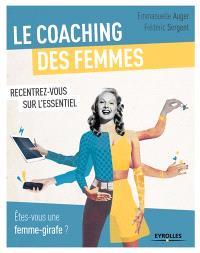 Le coaching des femmes : recentrez-vous sur l'essentiel : êtes-vous une femme-girafe ?