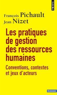 Les pratiques de gestion des ressources humaines : conventions, contextes et jeux d'acteurs