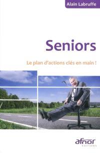Seniors : le plan d'action clés en main !