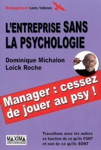 L'entreprise sans la psychologie : travaillons avec les autres en fonction de ce qu'ils font et non de ce qu'ils sont