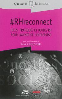 #RHreconnect : idées, pratiques et outils RH pour l'avenir de l'entreprise