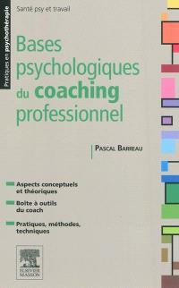 Bases psychologiques du coaching professionnel : analyser et comprendre le coaching