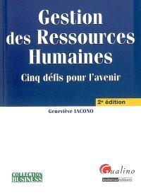 Gestion des ressources humaines : cinq défis pour l'avenir