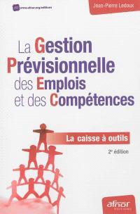 La gestion prévisionnelle des emplois et des compétences : la caisse à outils