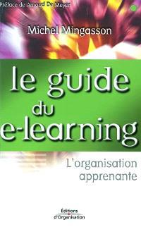 Le guide du e-learning : l'organisation apprenante