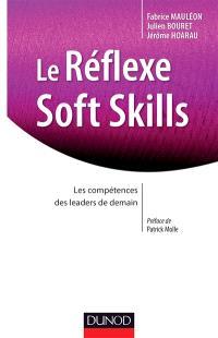 Le réflexe soft skills : les compétences des leaders de demain