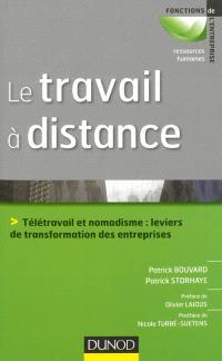 Le travail à distance : télétravail et nomadisme : leviers de transformation des entreprises