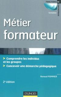 Métier formateur : comprendre les individus et les groupes, concevoir une démarche pédagogique