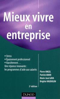 Mieux vivre en entreprise : stress, épuisement professionnel, harcèlement... : une réponse innovante, les programmes d'aide aux salariés