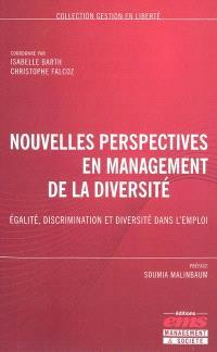 Nouvelles perspectives en management de la diversité : égalité, discrimination et diversité dans l'emploi