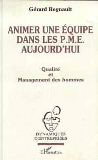 Animer une équipe dans les PME aujourd'hui : qualité et management des hommes