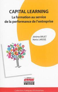 Capital learning : la formation au service de la performance de l'entreprise