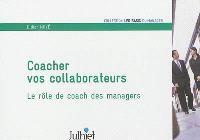 Coacher vos collaborateurs : le rôle de coach des managers