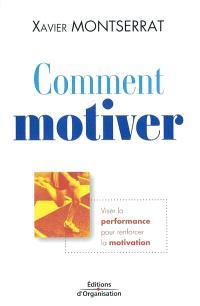 Comment motiver : viser la performance pour renforcer la motivation