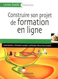 Construire son projet de formation en ligne
