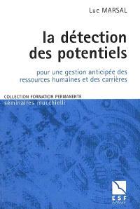 De la détection au développement des potentiels : pour une gestion anticipée des ressources humaines et des carrières