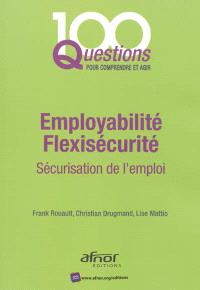 Employabilité et flexisécurité : sécurisation de l'emploi