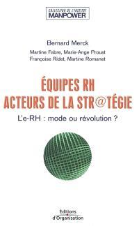 Equipes RH acteurs de la str@tégie : l'e-RH, mode ou révolution ?