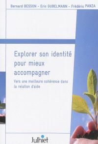 Explorer son identité pour mieux accompagner : vers une meilleure cohérence dans la relation d'aide