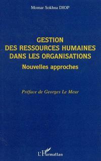 Gestion des ressources humaines dans les organisations : nouvelles approches