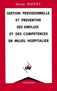 Gestion prévisionnelle et préventive des emplois et des compétences en milieu hospitalier