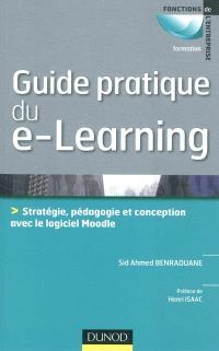 Guide pratique du e-learning : stratégie, pédagogie et conception avec le logiciel Moodle