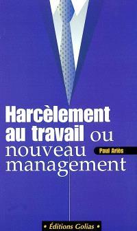 Harcèlement au travail ou nouveau management ?