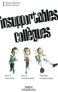 Insupportables collègues !