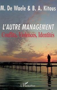 L'autre management : conflits, violences, identités