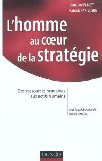 L'homme au coeur de la stratégie : des ressources humaines aux actifs humains