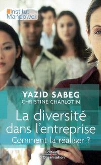 La diversité dans l'entreprise : comment la réaliser ?