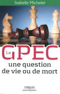La GPEC : une question de vie ou de mort