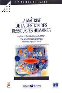 La maîtrise de la gestion des ressources humaines