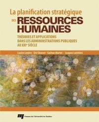 La planification stratégique des ressources humaines  : théories et applications dans les administrations publiques du XXIe siècle