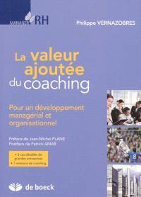La valeur ajoutée du coaching : pour un développement managérial et organisationnel