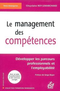 Le management des compétences : développer les parcours professionnels et l'employabilité