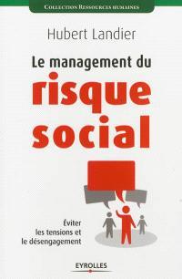Le management du risque social : éviter les tensions et le désengagement