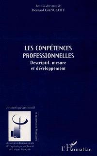 Les compétences professionnelles : descriptif, mesure et développement